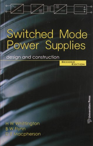 Switched Mode Power Supplies: Design and Construction (Second Edition): B W Flynn,D E Macpherson,H ...