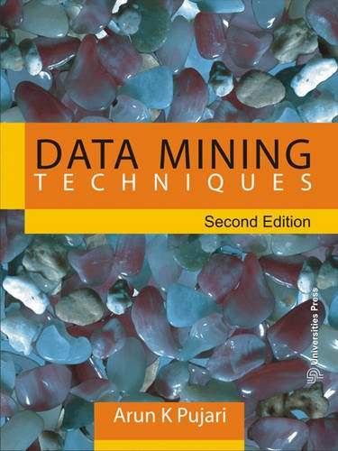 Data Mining Techniques (Second Edition): Arun K. Pujari