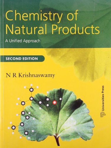 Chemistry of Natural Products: A Unified Approach: N R Krishnaswamy