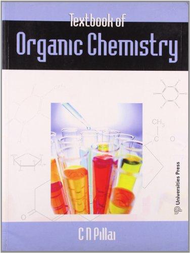 Organic Chemistry for Undergraduates: C N Pillai