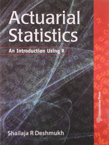 9788173716904: Actuarial Statistics: An Introduction Using R