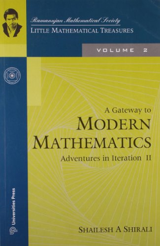 A Gateway to Modern Mathematics: Adventures in Iteration II (Series: Little Mathematical Treasures)...