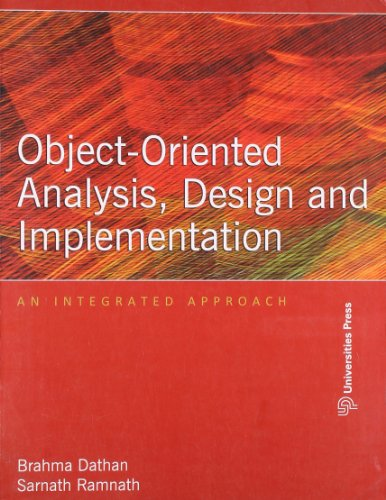 Object-Oriented Analysis, Design and Implementation: An Integrated: Brahma Dathan,Ramnath Sarnath