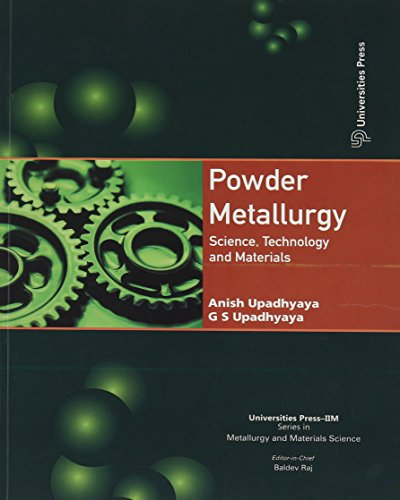 Powder Metallurgy: Science, Tech & Materials: Anish Upadhyaya,Gopal Shankar