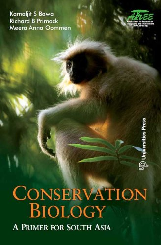Conservation Biology: A Primer for South Asia: Kamaljit S Bawa,Meera