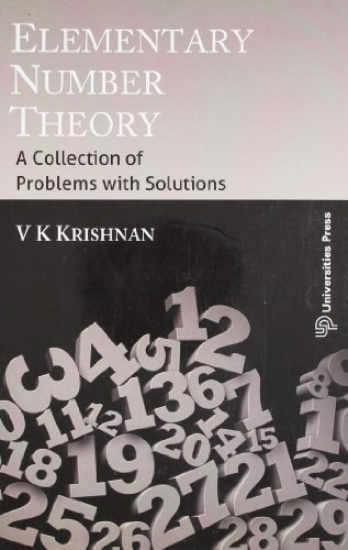 Elementary Number Theory: A Collection of Problems with Solutions: V.K. Krishnan