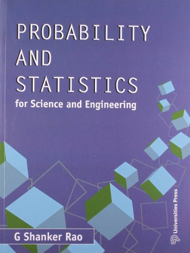 Probability and Statistics for Science and Engineering: G. Shanker Rao