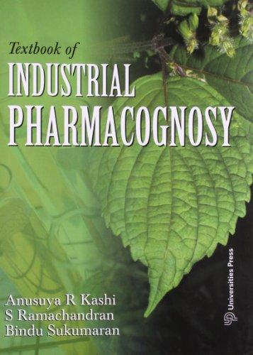 Textbook of Industrial Pharmacognosy: Anusuya R Kashi,Bindu Sukumaran,S. Ramachandran