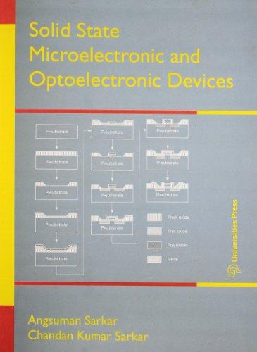 Solid State, Microelectronic and Optoelectronic Devices: Angsuman Sarkar,Chandan Kumar Sarkar