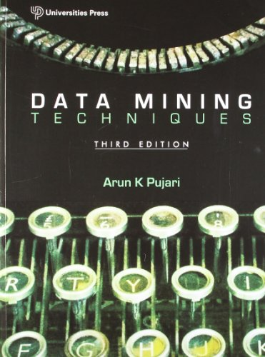 Data Mining Techniques (Third Edition): Arun K. Pujari