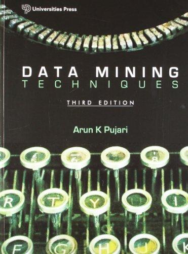 Data Mining Techniques (Third Edition): Arun K. Pujari
