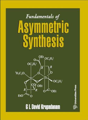 Fundamentals of Asymmetric Synthesis: G.L. David Krupadanam
