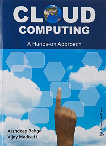 Cloud Computing: A Hands-On Approach: Arshdeep Bahga And