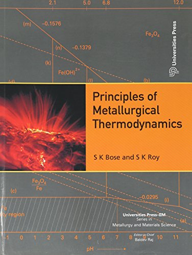 Principles of Metallurgical Thermodynamics: S K Bose and S K Roy