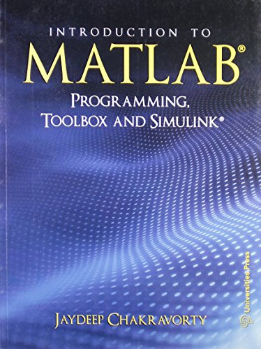 Introduction to MATLAB Programming, Toolbox and Simulink: Jaydeep Chakravorty