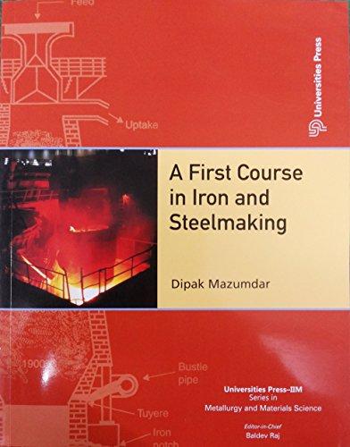 A First Course in Iron and Steelmaking (Series: IIM): Dipak Mazumdar