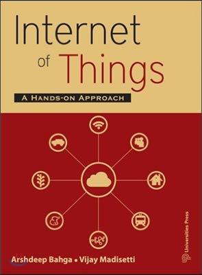 Internet of Things: A Hands-On Approach: Arshdeep Bahga,Vijay Madisetti