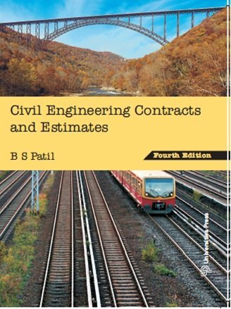 Civil Engineering Contracts and Estimates (Fourth Edition): B S Patil