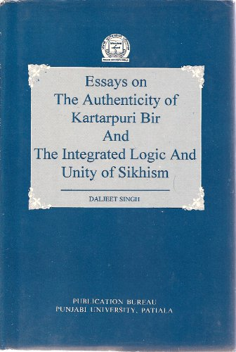 Essays on the Authenticity of Kartarpuri Bir: Singh Daljeet