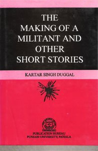 The Making of a Militant and Other: Duggal Kartar Singh