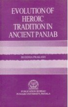 9788173806209: Evolution of Heroic Traditions in Ancient Panjab