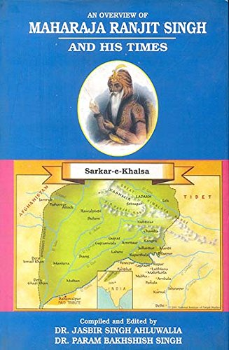 9788173807886: An overview of Maharaja Ranjit Singh and his times