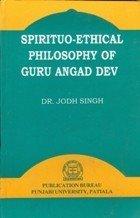Spirituo-Ethical Philosophy of Guru Angad Dev: Singh Jodh