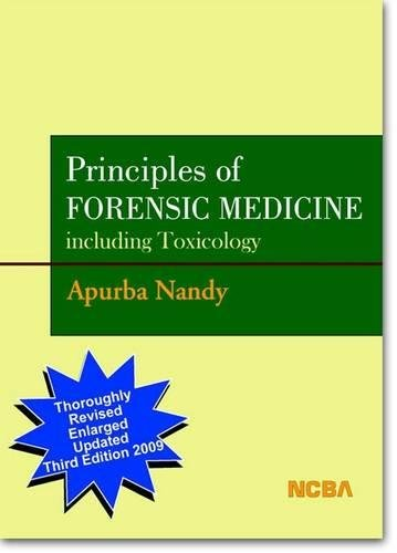 Principles of Forensic Medicine Including Toxicology: Apurba Nandy