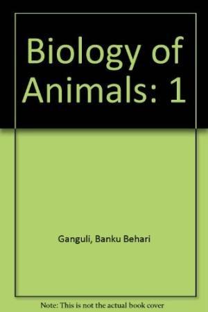 9788173811104: Biology of Animals: Volume I