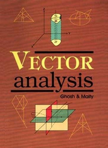 Vector Analysis (Vect. Algebra and Vect. Calculus): Maity Ghosh