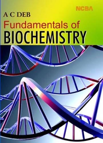 Fundamentals of Biochemistry: Ahil Chandra Deb
