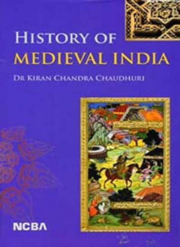 History of Medieval India: Chaudhuri Kiran Chandra