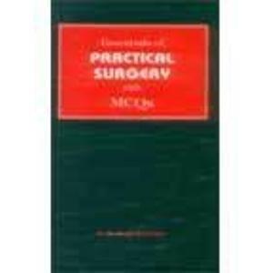 Essentials of Practical Surgery with MCQs: Y.M. Fazil Marickar