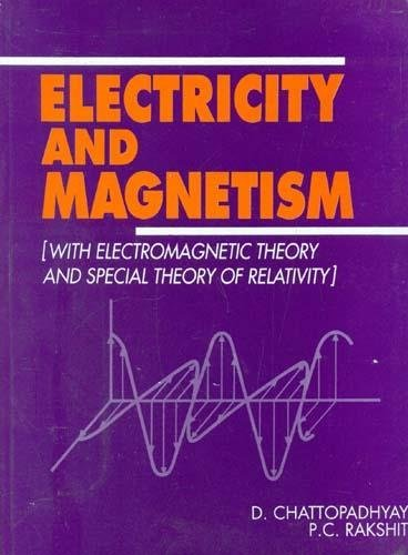 9788173812514: Electricity and Magnetism [with Electromagnetic Theory and Special Theory of Relativity]