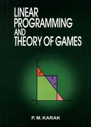 9788173814051: Liner Programming and Theory of Games