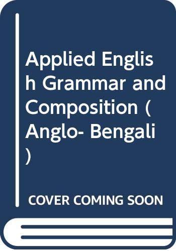 Applied English Grammar & Composition (Anglo- Bengali): P C Das