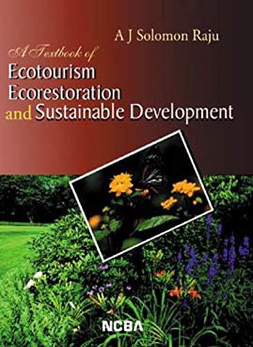 A Textbook of Ecotourism Ecorestoration & Sustainable: Raju A.J. Solomon
