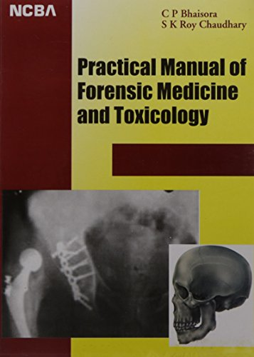Practical Manual of Forensic Medicine and Toxicology: Chaudhary S.K. Roy