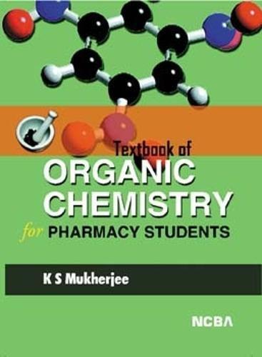 Textbook of Organic Chemistry for Pharmacy Students: Mukherjee K.S.