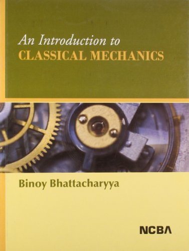 AN INTRODUCTION TO CLASSICAL MECHANICS: BHATTACHARYA