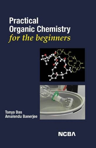 Practical Organic Chemistry [For the Beginners]: Tanya Das &