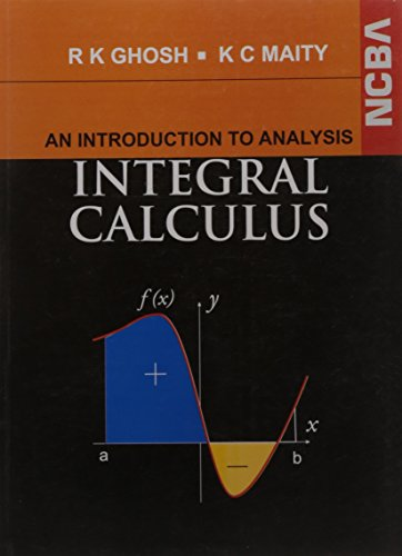 An Introduction to Analysis Integral Calculus: Ram Krishna Ghosh