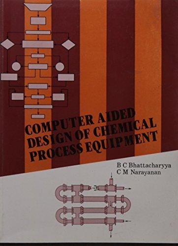 Computer--Aided Design of Chemical Process Equipment: Narayanan Bhattacharyya