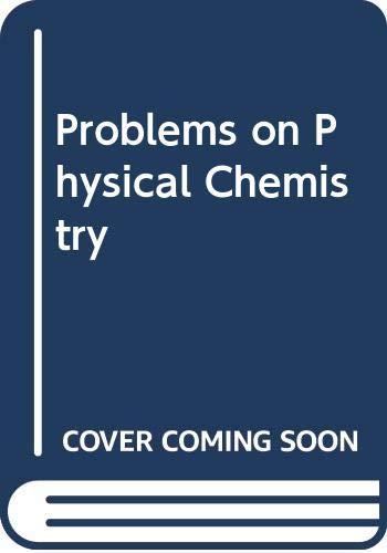 Problems on Physical Chemistry: Dola Pahari S.