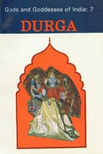 Durga (Gods and Goddesses of India: 7): B.K. Chaturvedi