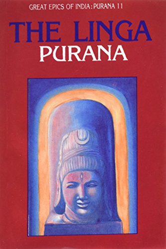 The Linga: Purana (Great Epics of India: Purana 11): Debroy, Dipavali