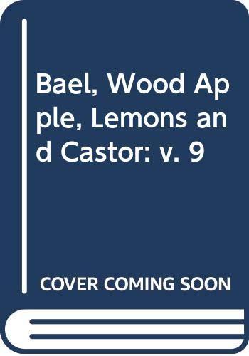 9788173861765: Bael, Wood Apple, Lemons and Castor: v. 9
