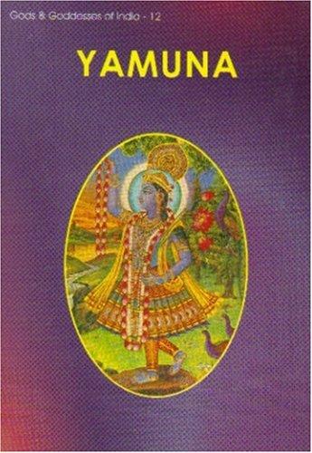 9788173862106: Yamuna: Gods and Goddesses of India: 12 (Gods & Goddesses of India)