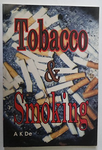 Tobacco and Smoking: Amit Krishna De
