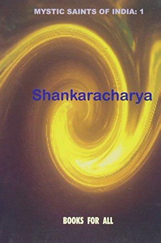 Shankaracharya Mystic Saints of India: Vol. 1: B K Chaturvedi